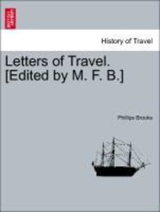 Letters of Travel. [Edited by M. F. B.]