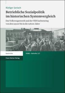 Betriebliche Sozialpolitik im historischen Systemvergleich