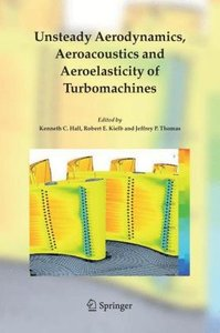 Unsteady Aerodynamics, Aeroacoustics and Aeroelasticity of Turbo