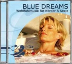 Blue Dreams-Wohlfühlmusik für Körper & Seele