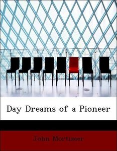 Day Dreams of a Pioneer