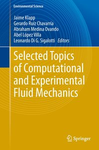 Selected Topics of Computational and Experimental Fluid Mechanic