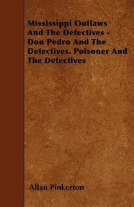 Mississippi Outlaws And The Detectives - Don Pedro And The Detec