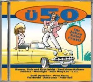 Ü50-Im Jahre Tutti Frutti