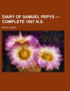 Diary of Samuel Pepys - Complete 1667 N.S