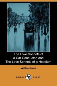 The Love Sonnets of a Car Conductor, and the Love Sonnets of a H