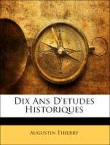 Dix Ans D'etudes Historiques