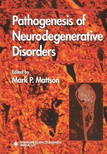 Pathogenesis of Neurodegenerative Disorders