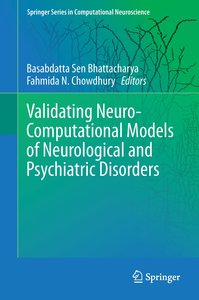 Validating Neuro-Computational Models of Neurological and Psychi