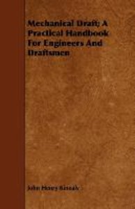 Mechanical Draft; A Practical Handbook for Engineers and Draftsm