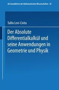 Der Absolute Differentialkalkül und seine Anwendungen in Geometr