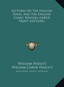 Lectures On The English Poets, And The English Comic Writers (LA