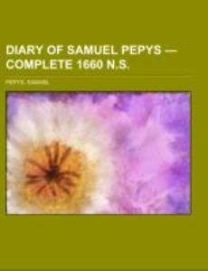 Diary of Samuel Pepys - Complete 1660 N.S