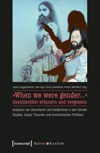 »When we were gender...« - Geschlechter erinnern und vergessen
