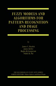 Fuzzy Models and Algorithms for Pattern Recognition and Image Pr