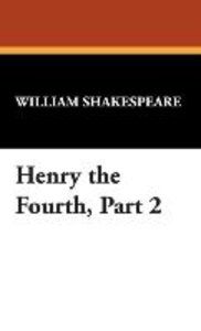 Henry the Fourth, Part 2