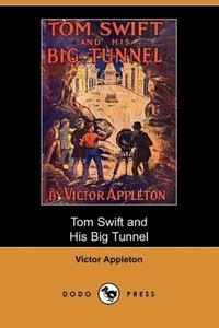 Tom Swift and His Big Tunnel, Or, the Hidden City of the Andes (