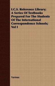 I.C.S. Reference Library; A Series of Textbooks Prepared for the