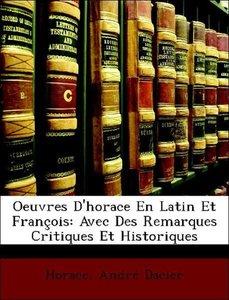 Oeuvres D'horace En Latin Et François: Avec Des Remarques Critiq