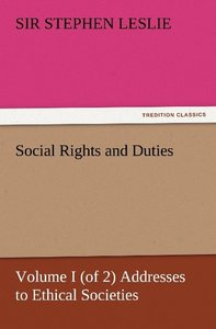 Social Rights and Duties, Volume I (of 2) Addresses to Ethical S