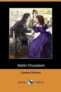 Martin Chuzzlewit (Dodo Press