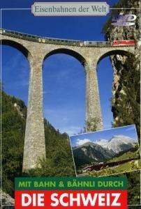 Eisenbahnen der Welt - Mit Bahn & Bähnli durch die Schweiz