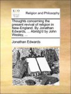 Thoughts concerning the present revival of religion in New-Engla