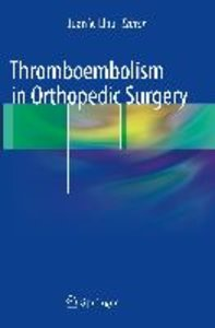 Thromboembolism in Orthopedic Surgery