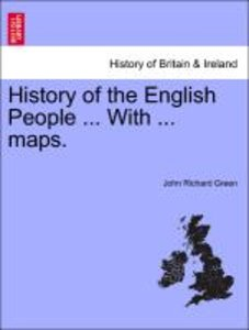 History of the English People ... With ... maps. VOLUME III