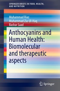 Anthocyanins and Human Health: Biomolecular and therapeutic aspe