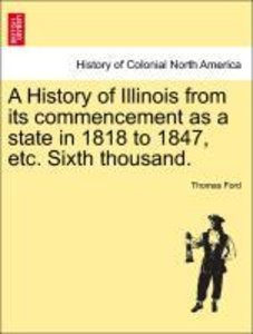 A History of Illinois from its commencement as a state in 1818 t