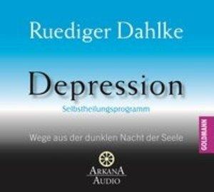 Depression - Wege aus der dunklen Nacht der Seele