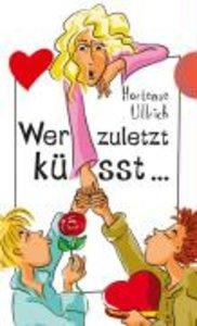 Wer zuletzt küsst...