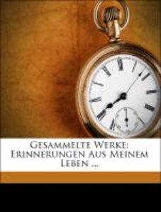 Gesammelte Werke: Erinnerungen Aus Meinem Leben ...