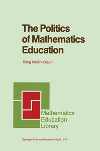 The Politics of Mathematics Education