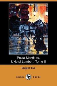 Paula Monti; Ou, L'Hotel Lambert, Tome II (Dodo Press)