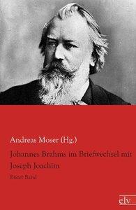 Johannes Brahms im Briefwechsel mit Joseph Joachim 1