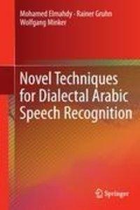 Novel Techniques for Dialectal Arabic Speech Recognition