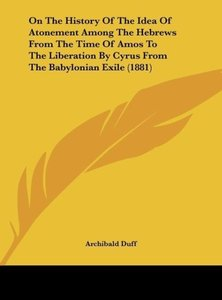 On The History Of The Idea Of Atonement Among The Hebrews From T