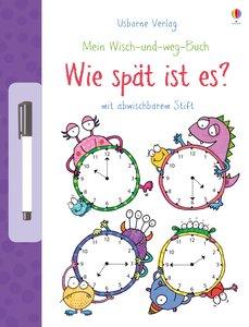 Mein Wisch-und-weg-Buch: Wie spät ist es?