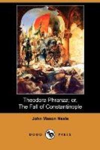 Theodora Phranza; Or, the Fall of Constantinople (Dodo Press)