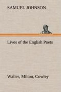 Lives of the English Poets : Waller, Milton, Cowley