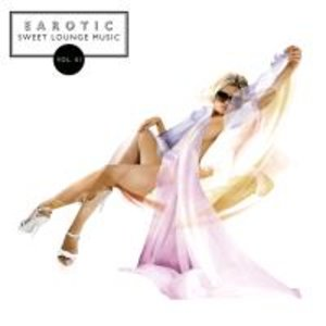 Earotic: Sweet Lounge Music Vol.3