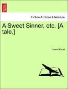 A Sweet Sinner, etc. [A tale.]