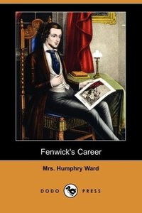 Fenwick's Career (Dodo Press)