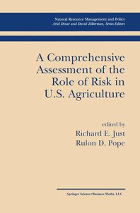 A Comprehensive Assessment of the Role of Risk in U.S. Agricultu
