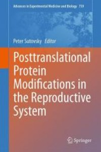 Posttranslational Protein Modifications in the Reproductive Syst
