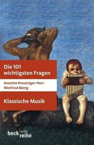 Die 101 wichtigsten Fragen: Klassische Musik