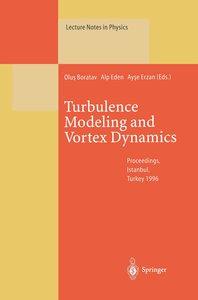 Turbulence Modeling and Vortex Dynamics