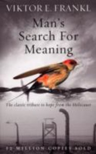 Man\'s Search For Meaning